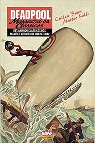 Deadpool Massacra Os Clássicos - Panini Comics Edição Especi