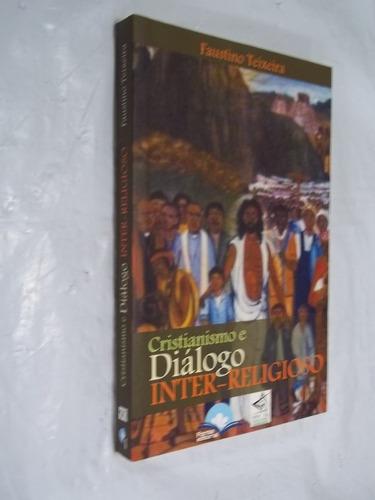 Livro - Cristianismo E Diálogo Inter-religioso - Outlet
