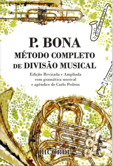 P. Bona Método Completo De Divisão Musical - Ricordi
