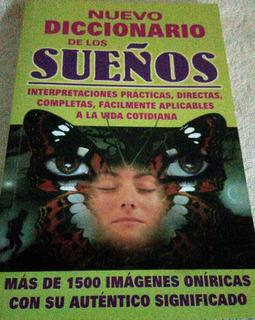 Nuevo Diccionario De Los Sueños Con Más De 1500 Imágenes