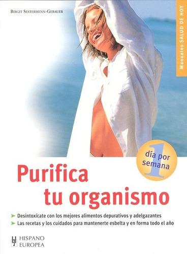 Imagen 1 de 3 de Purifica Tu Organismo, Sesterhenn Gebauer, Hispano Europea