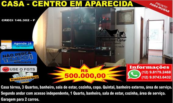Casa A Venda No Bairro Centro Em Aparecida - Sp. - Cs299-1