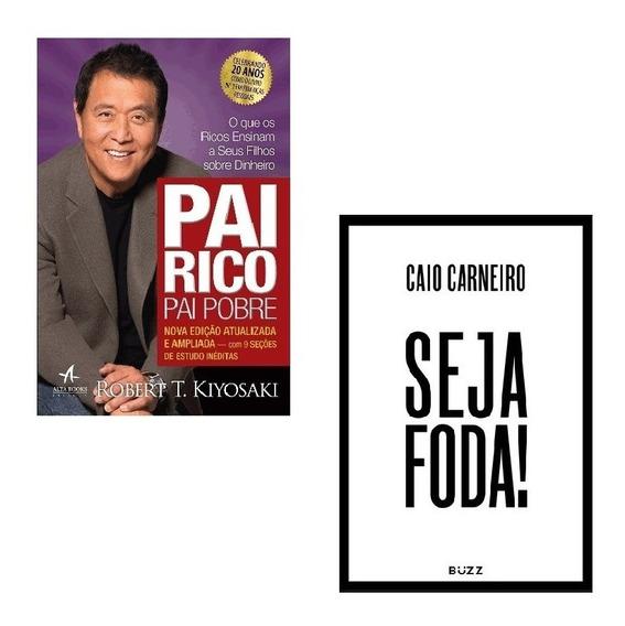 Kit Livros Pai Rico Pai Pobre + Seja Foda *
