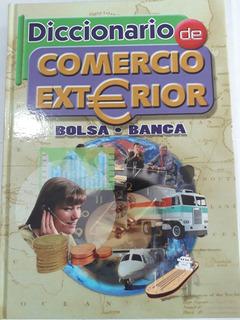 Diccionario De Comercio Exterior .bolsa/banca.