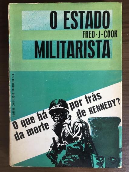 Livro O Estado Militarista - Autor Fred J. Cook