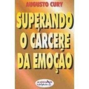 Livro - Superando O Cárcere Da Emoção - Augusto Jorge Cury