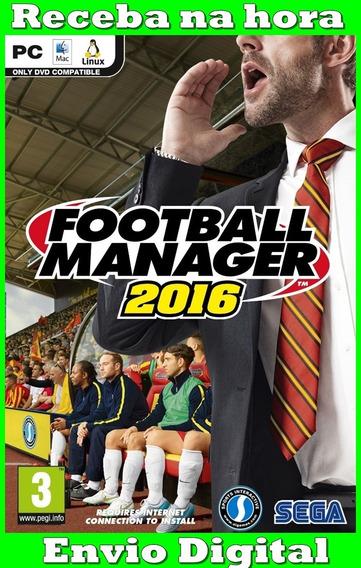 Football Manager 2016 Pc/notebook Original Frete Gratis!