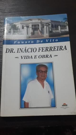 Dr. Inacio Ferreira - Vida E Obra