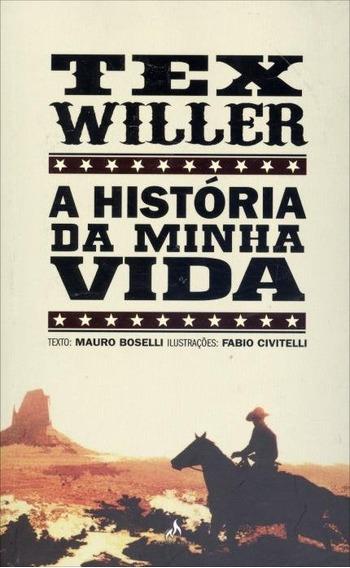 Livro Tex Willer A História Da Minha Vida - Mauro Boselli