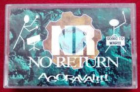 No Return - Agoravai!!! (k7 Original) Frete Grátis