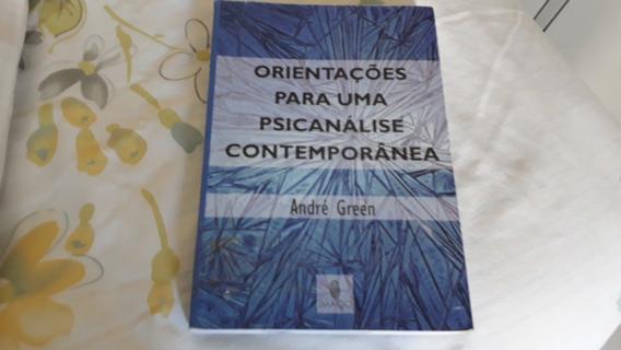 Orientações Para Uma Psicanálise Contemporânea/andré Green #