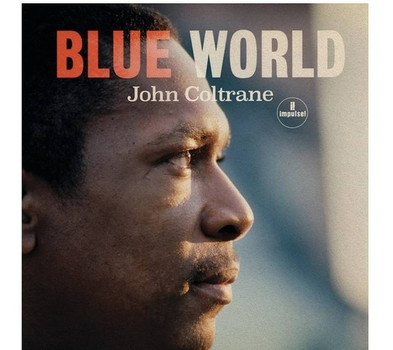 Cd John Coltrane Blue World Nuevo 2019 En Stock