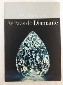 Livro: As Eras Do Diamante - Jules Roger Sauer