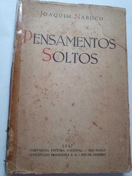 164 - Pensamentos Soltos - Joaquim Nabuco 1937 Frete Gratis!