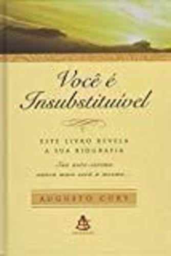 Você E Insubstituível - Este Livro Revela A Sua Biografia