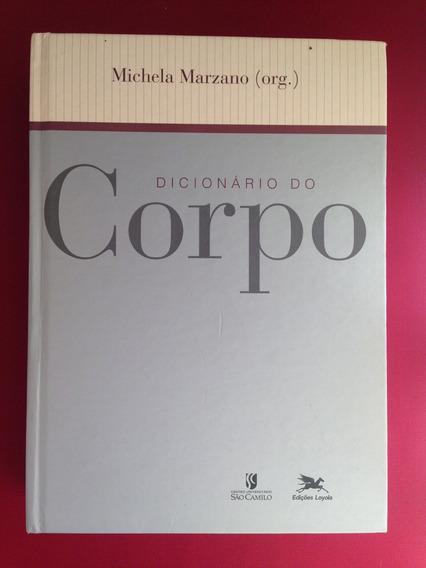 Livro - Dicionário Do Corpo - Michela Marzano - Semin.