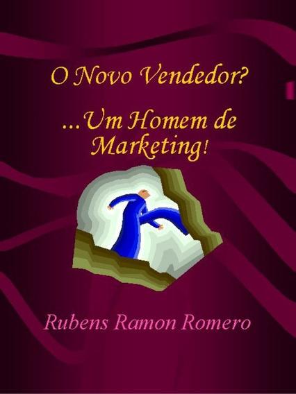 Livro O Novo Vendedor ? ...um Homem De Marketing