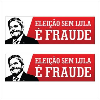 5 Un Adesivo Eleição Sem Lula É Fraude Lula 2018