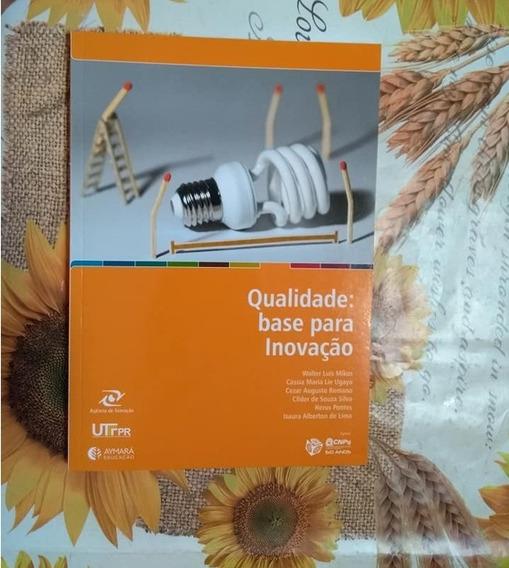 Qualidade Base Para A Inovação Aymará Cnpq Walter Luís Mikos