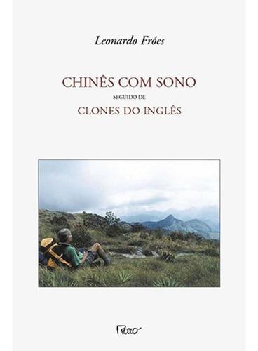 Chinês Com Sono - Seguido De Clones Do Inglês