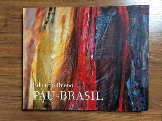 Livro Pau Brasil - Eduardo Bueno