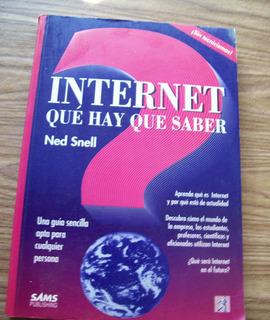 Internet,que Hay Que Saber-sin Tecnicismos-ned Snell-p.hall