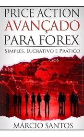 Price Action Avançado Para Forex - Márcio Santos