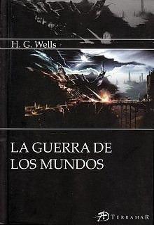 La Guerra De Los Mundos - H. G. Wells - Ed. Terramar