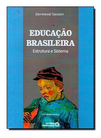 Educação Brasileira Estrutura E Sistema - Dermeval Saviani