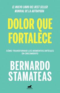 Dolor Que Fortalece - Bernardo Stamateas - Libro Vergara