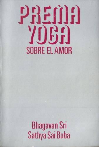 Prema Yoga  Sobre El Amor  Bhagavan Sri Sai Baba