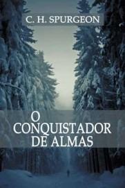 O Conquistador De Almas - Livro C. H. Spurgeon