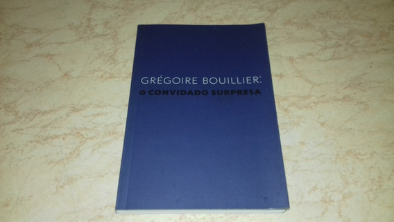 Livro O Convidado Surpresa Grégoire Boullier