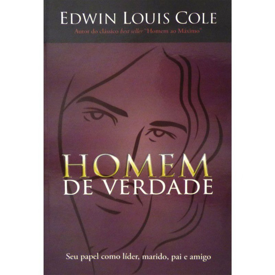 Livro Edwin Louis Cole - Homem De Verdade