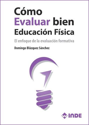 Como Evaluar Bien Educacion Fisica De Blanquez Sanchez