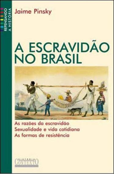 A Escravidão No Brasil - Nova Edição