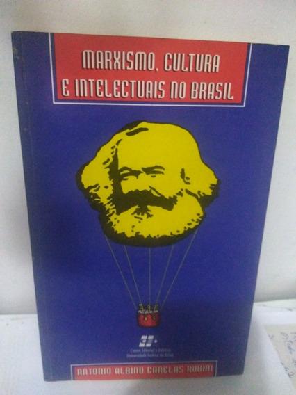 Marxismo, Cultura E Intelectuais No Brasil - Antonio Albino
