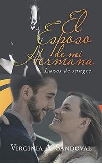 Libro : El Esposo De Mi Hermana Lazos De Sangre - Sandoval,