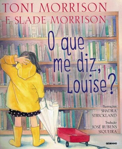 Que Me Diz, Louise?, O
