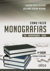 Livro - Como Fazer Monografias : Tcc, Dissertações E Teses,