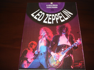 Led Zeppelin - A História Ilustrada