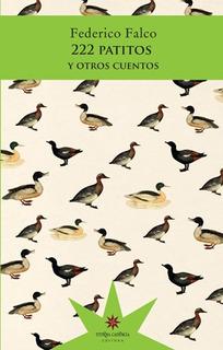 222 Patitos Y Otros Cuentos, Falco, Ed. Eterna Cadencia