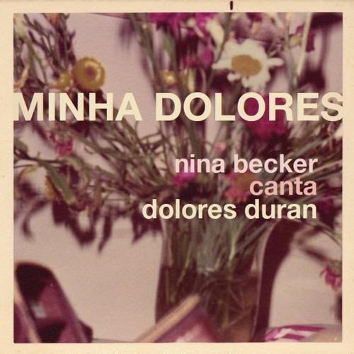 Cd Nina Becker - Minha Dolores (2014)
