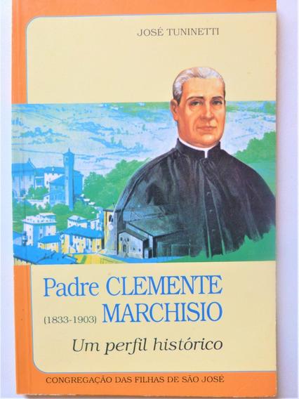 Livro: Padre Clemente Marchisio Perfil Histórico Tuninetti