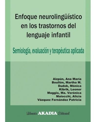 Enfoque Neurolinguistico En Los Trastornos Del Lenguaje
