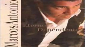 Marcos Antonio - Cd Eterno Dependente + Playback