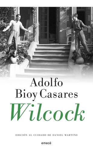Wilcock. Adolfo Bioy Casares. Emece