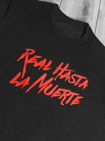 Playera Real Hasta La Muerte Trap Reggaeton Brrr Hombre