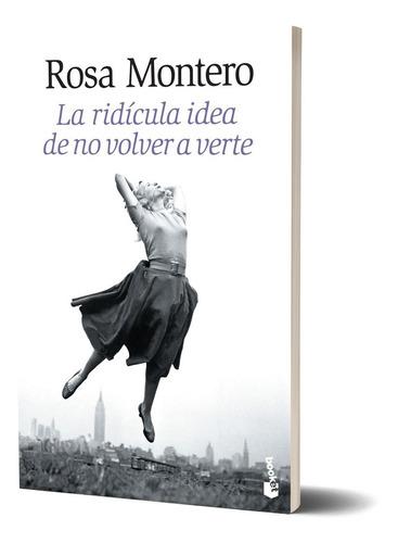 La Ridícula Idea De No Volver A Verte Rosa Montero