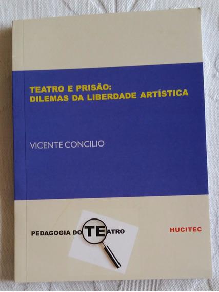 Livro Teatro E Prisão Dilemas Da Liberdade Artística /vicent